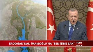 """Cumhurbaşkanı Erdoğan'dan İmamoğlu'na: """"Sen İşine Bak"""""""
