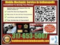 Mobile Mechanic Indianapolis IN 317-653-5007 Auto Car Repair Service