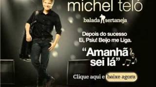 Michel Teló - Amanhã Sei Lá (Letra + DOWNLOAD Grátis)