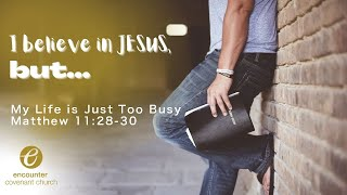 I Love Jesus, BUT... My Life is Just Too Busy