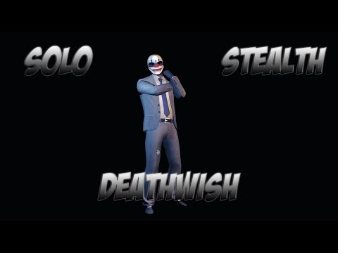 Payday 2 Deathwish Solo Stealth The Big Bank