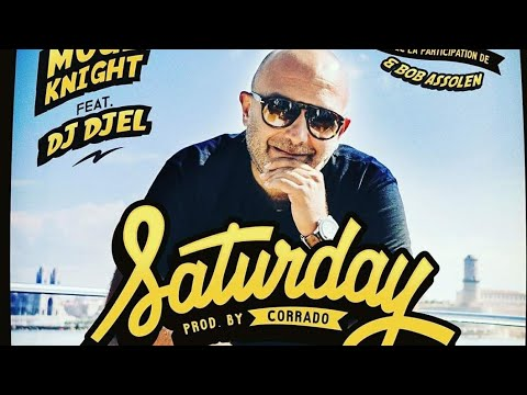 SATURDAY // MUGE KNIGHT feat DJ DJEL