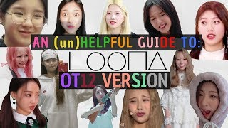 an (un)helpful guide to LOONA [OT12]