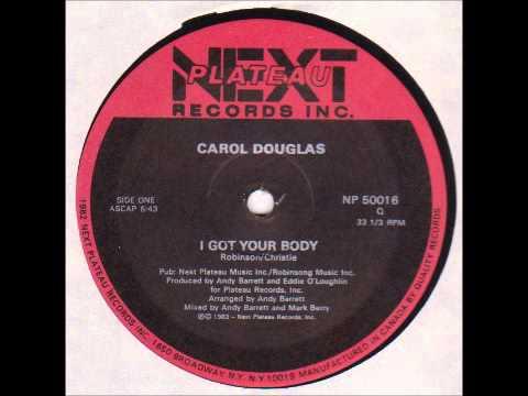 Carol DouglasI - I Got Your Body