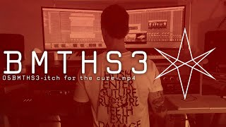 05BMTHS3-itch for the cure-.mp4