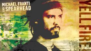 Watch Michael Franti  Spearhead One Step Closer To You video