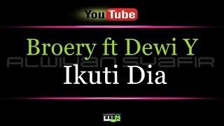 Karaoke Broery ft Dewi Y - Ikuti Dia
