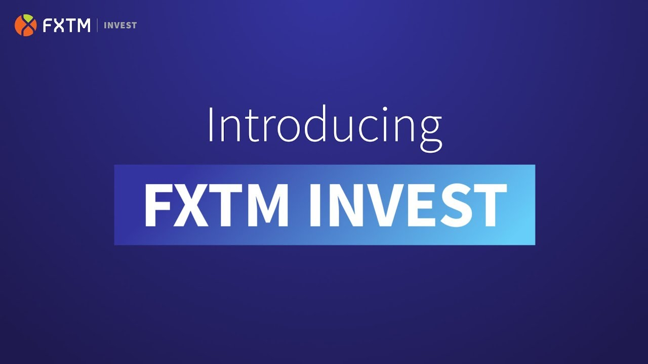 Introducing FXTM Invest | FXTM Global