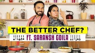 Who Is A Better Chef ft Saransh Goila | #RealTalkTuesday | MostlySane