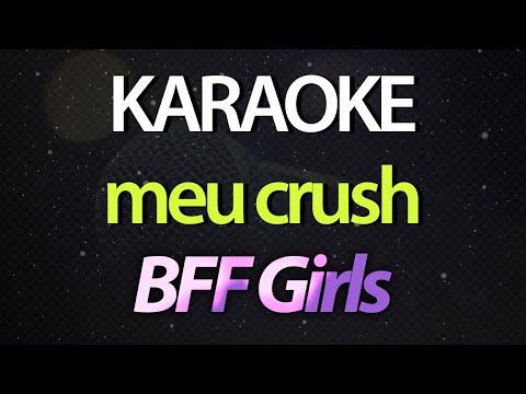 MEU CRUSH - BFF Girls Sing with Us - Instrumental Karaoke