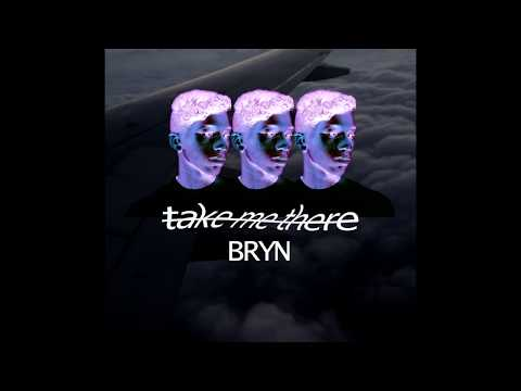 BRYN - Take Me There (demo)