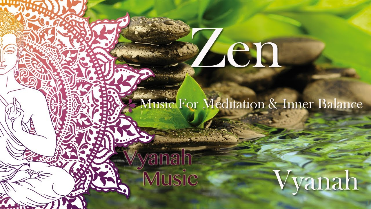 Download 1 HOUR Zen Music For Inner Balance, Stress Relief and Relaxation by Vyanah