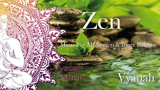 Video 1 HOUR Zen Music For Inner Balance, Stress Relief and Relaxation by Vyanah download MP3, 3GP, MP4, WEBM, AVI, FLV September 2018