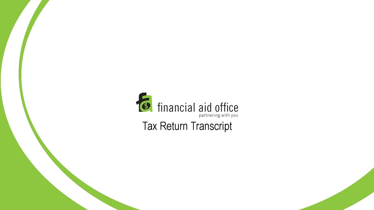 How to Request a Tax Return Transcript › Financial Aid