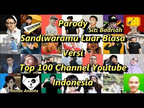 Parody Sandiwaramu Luar Biasa Versi Top 100 Channel Youtube Indonesia