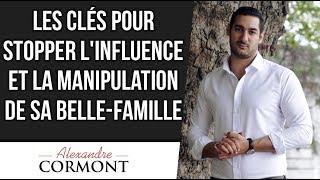 Arrêter l'influence et la manipulation de la belle famille !
