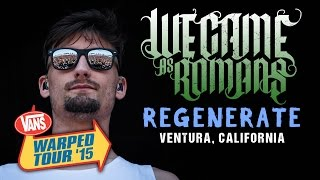 "We Came As Romans - ""Regenerate"" **NEW SONG** LIVE! Vans Warped Tour 2015"