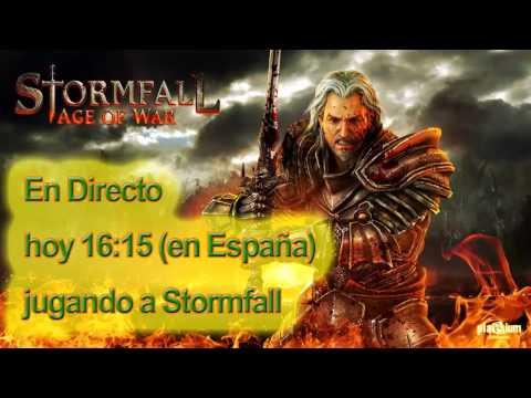 Esta tarde (16:15 hora española) En Directo - - - Jugando gratis al Stormfall por Tony
