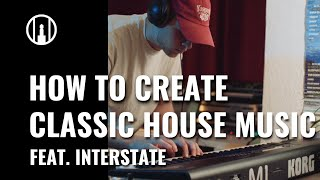 How to create Classic House Music | Feat. Interstate Guest Performance | Thomann