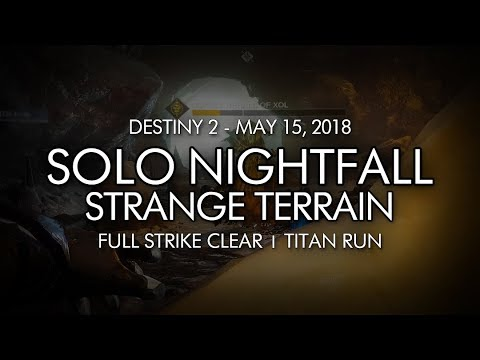 Destiny 2 - Solo Nightfall: Strange Terrain (Titan) - May 15, 2018 Weekly reset