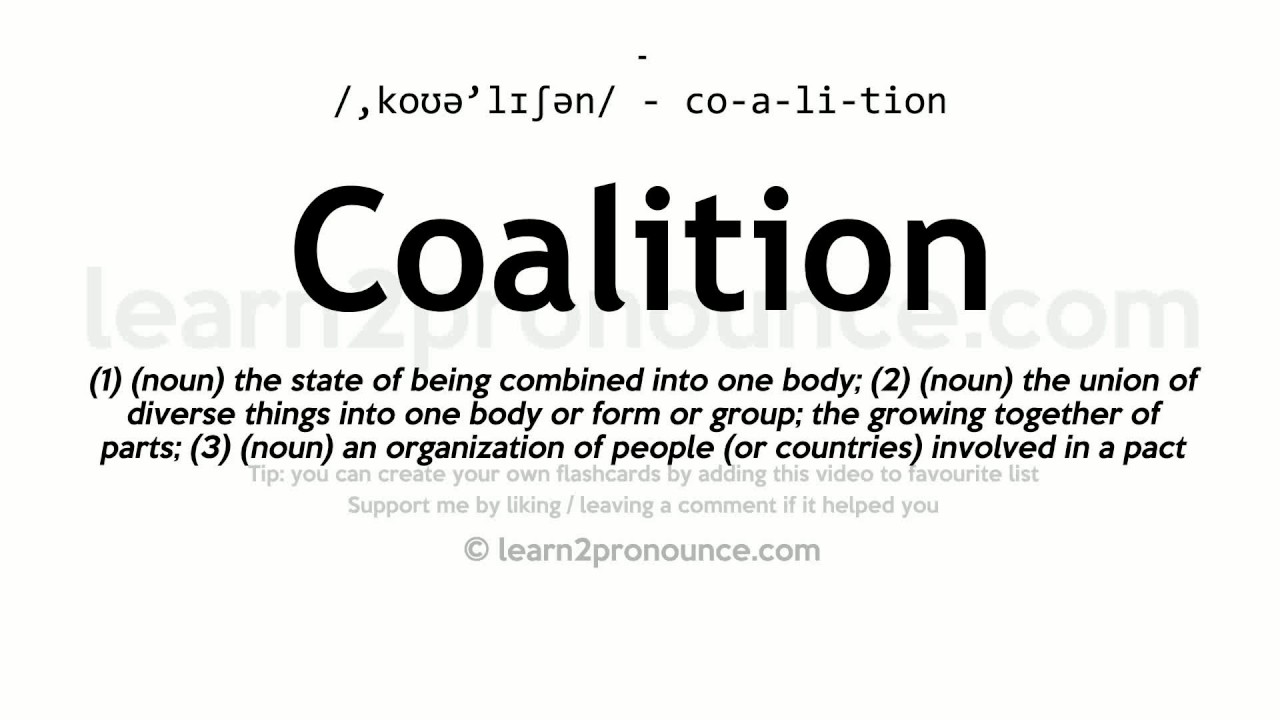 Pronunciation of Coalition  Definition of Coalition