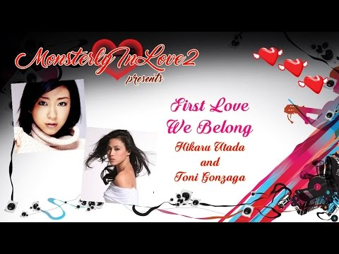 Hikaru Utada Vs. Toni Gonzaga - First Love, We Belong