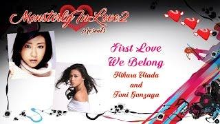 Hikaru Utada Vs. Toni Gonzaga - First Love, We Belong