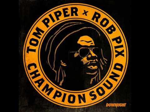Download Tom Piper & Rob Pix - Champion sound (original mix)