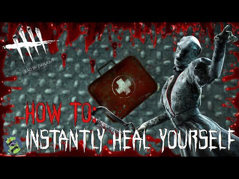 HOW TO: INSTANTLY HEAL YOURSELF | Dead By Daylight