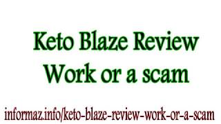 Keto Blaze Review, Work or a scam?