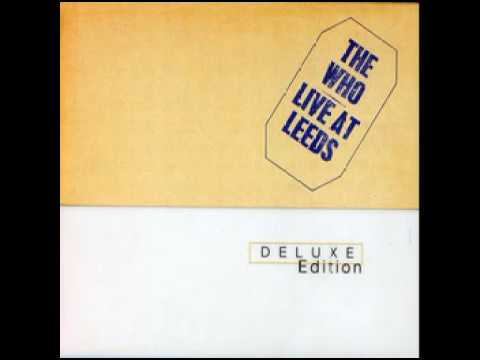 The Who- Live At Leeds, Full Album, Deluxe Edition