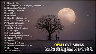 OPM Love Songs Nonstop - Best Old Songs 80's 90's - Beautifful OPM Love Song Of All Time