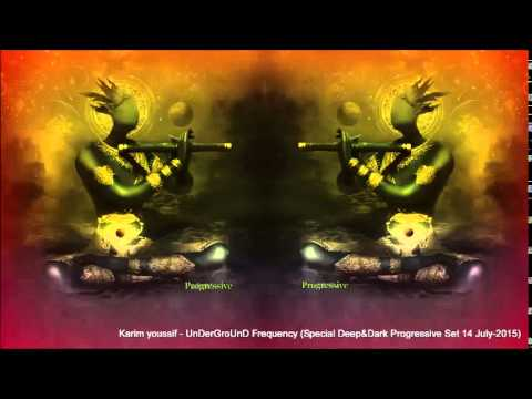 Karim youssif   UnDerGroUnD Frequency Special Deep&Dark Progressive Set 14 July 2015
