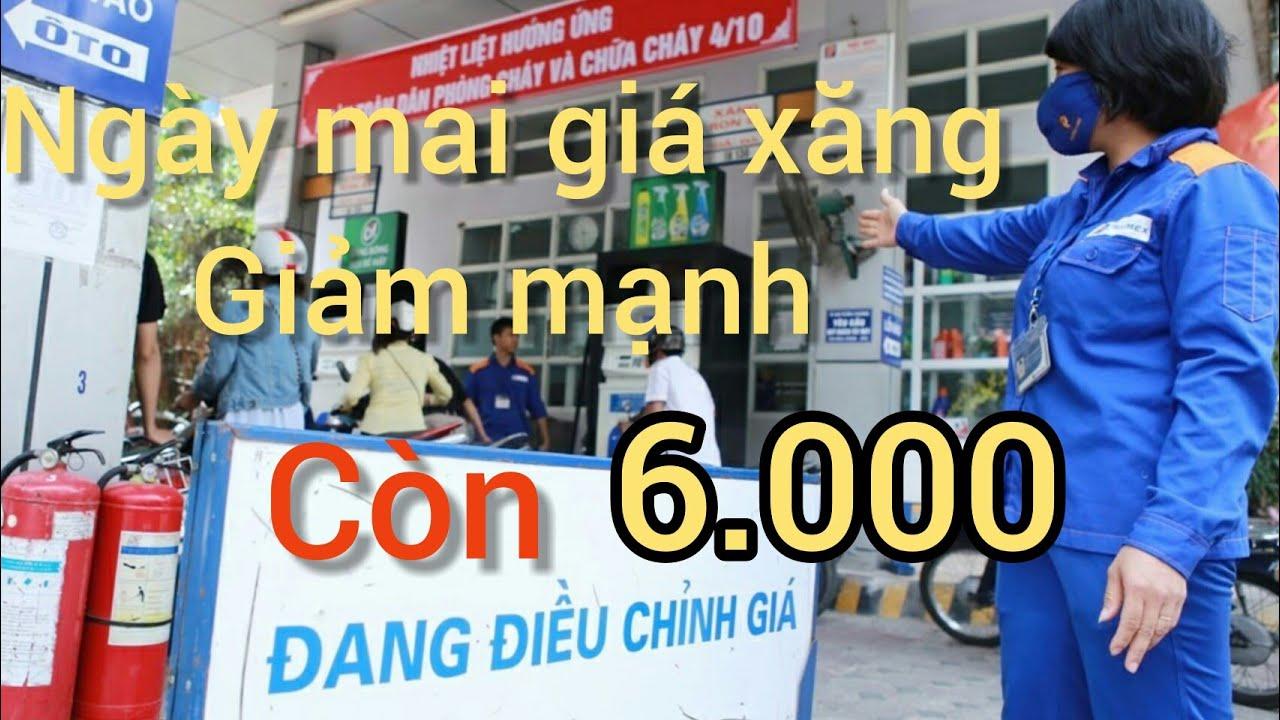 giá xăng ngày mai 13 tháng 4 năm 2020 giảm mạnh còn 6000/ lít