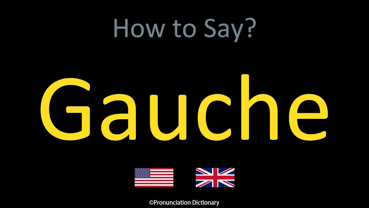 How to Pronounce Gauche  British Accent & American Accent - YouTube