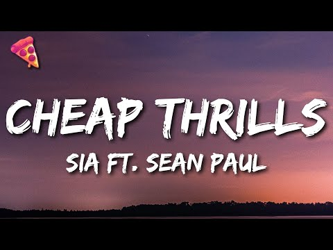 Sia - Cheap Thrills (Lyrics) ft. Sean Paul