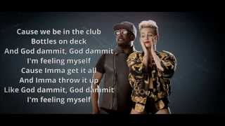 will.i.am - Feelin' Myself ft. Miley Cyrus, Wiz Khalifa, French Montana-Lyrics