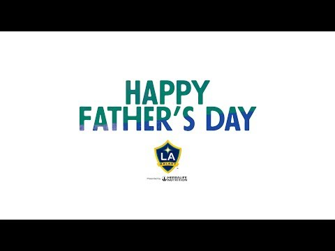 Happy Fathers Day from the LA Galaxy!