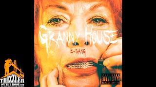E-Bang - Granny House [Thizzler.com]