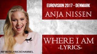 Anja Nissen Where I Am LYRICS Eurovision 2017 DENMARK