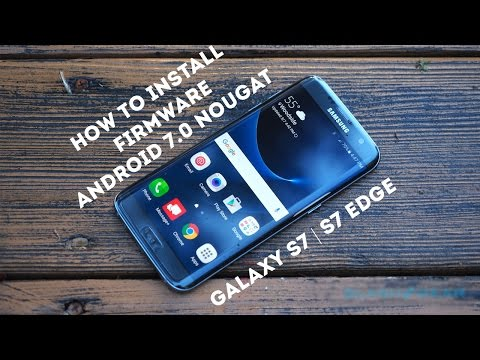[Official] How To Install Firmware Android 7.0 Nougat For Galaxy S7 | Galaxy S7 Edge
