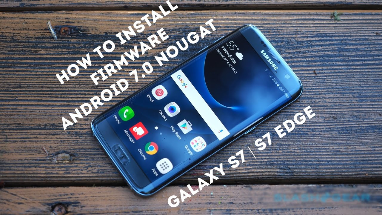 [Official] How to Install Firmware Android 7 0 Nougat for Galaxy S7 |  Galaxy S7 edge