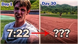 I'm training to run a 5 minute mile (5:00)   1 mile a day for the first month