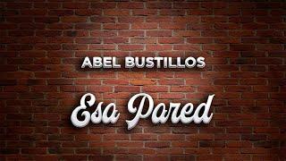 Abel Bustillos - Esa Pared (Video Lyric)
