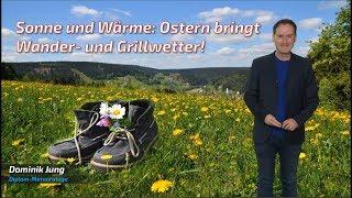 Bis 26 Grad: Perfektes Wander- und Grillwetter zu den Ostertagen! (Mod.: Dominik Jung)
