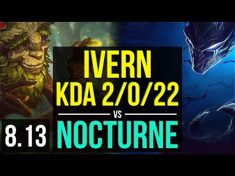 IVERN vs NOCTURNE (JUNGLE) ~ KDA 2/0/22, 1000+ games ~ Korea Master ~ Patch 8.13