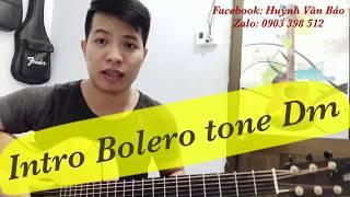 [ Văn Bao] Hướng dẫn intro bolero guitar Dm