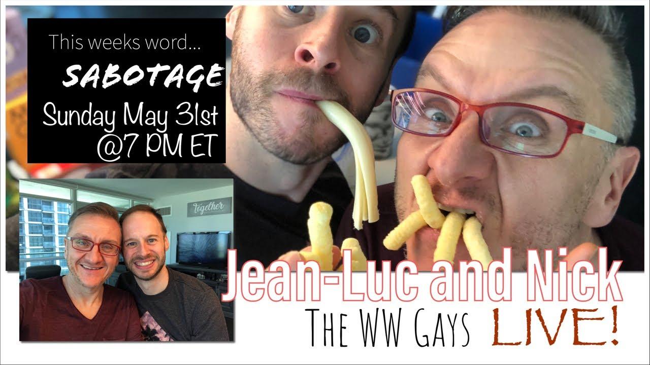 """WW Gays LIVE May 31st, This weeks word... """"Sabotage"""""""