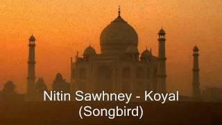 Nitin Sawhney - Koyal (Songbird)