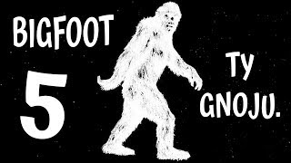 BIGFOOT ty Gnoju #5